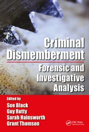 Criminal Dismemberment Forensic And Investigative Analysis