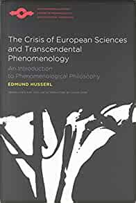 Crisis Of European Sciences And Transcendental Phenomenology An ...