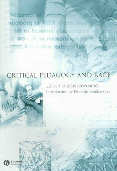 Critical Pedagogy And Race Educational Philosophy And Theory Special Issues