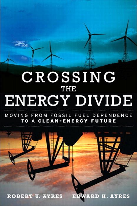 Crossing The Energy Divide Moving From Fossil Fuel Dependence To A CleanEnergy Future