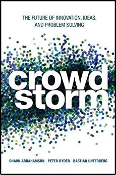 Crowdstorm The Future Of Innovation Ideas And Problem Solving