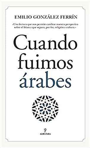 Cuando Fuimos Arabes Al Andalus (ePUB/PDF) Free