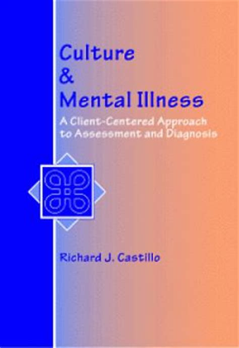 Culture And Mental Illness A Client Centered Approach