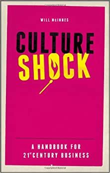 Culture Shock A Handbook For 21st Century Business