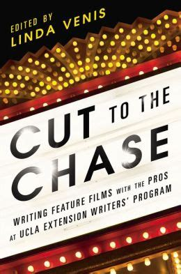 Cut To The Chase Writing Feature Films With The Pros At Ucla Extension Writers Program