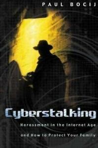 Cyberstalking Harassment In The Internet Age And How To Protect Your Family