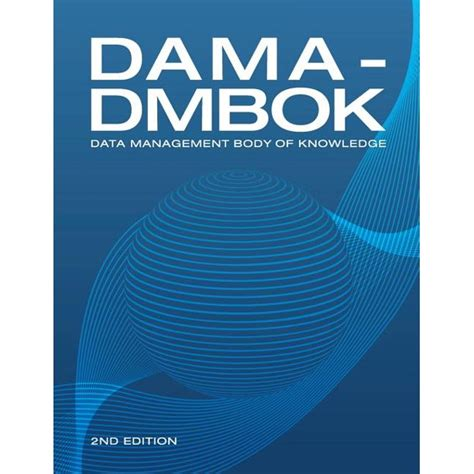 Dama Dmbok Data Management Body Of Knowledge 2nd Edition