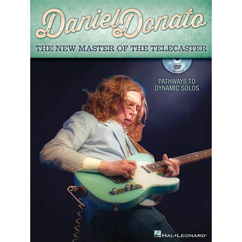 Daniel Donato The New Master Of The Telecaster Pathways To Dynamic Solos Book Dvd