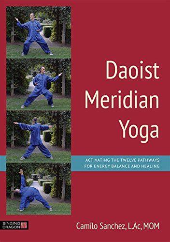Daoist Meridian Yoga By Camilo Sanchez 2015 10 21 By Camilo