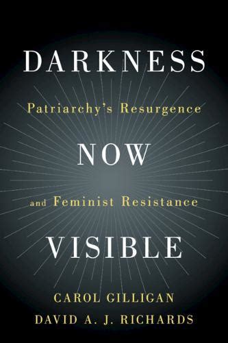 Darkness Now Visible Patriarchys Resurgence And Feminist Resistance