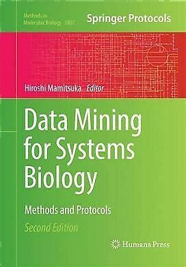 Data Mining For Systems Biology Methods And Protocols Methods In Molecular Biology
