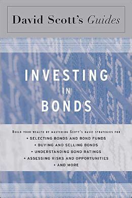 David Scotts Guide To Investing In Bonds