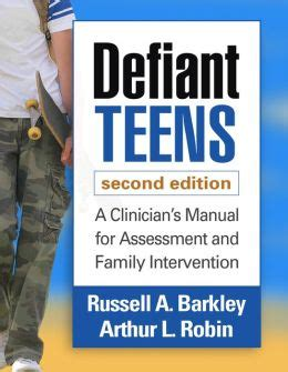 Defiant Teens Second Edition A Clinicians Manual For Assessment And Family Intervention