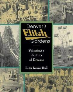 Denvers Elitch Gardens Spinning A Century Of Dreams