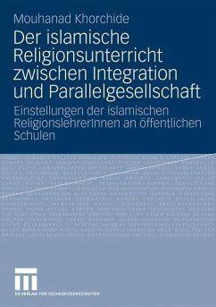 Der Islamische Religionsunterricht Zwischen Integration Und ...