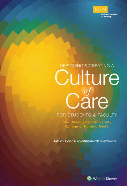 Designing Creating A Culture Of Care For Students Faculty The Chamberlain University College Of Nursing Model