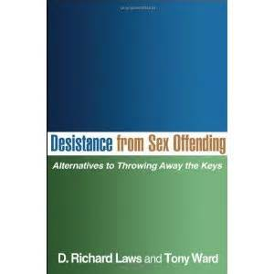 Desistance From Sex Offending Alternatives To Throwing Away The Keys