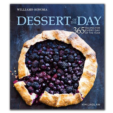 Dessert Of The Day WilliamsSonoma 365 Recipes For Every Day Of The Year