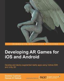 Developing Ar Games For Ios And Android Habbak Hassan El Cushnan ...