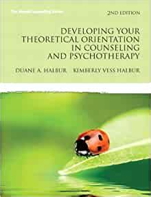 Developing Your Theoretical Orientation In Counseling And Psychotherapy 4th Edition