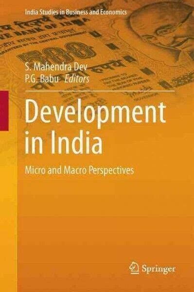 Development In India Micro And Macro Perspectives India Studies In Business And Economics