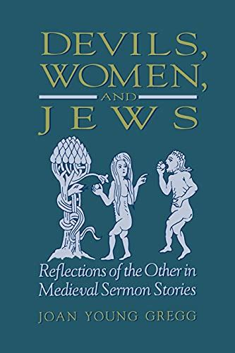 Devils Women And Jews Reflections Of The Other In Medieval Sermon Stories Suny Series In Medieval Studies