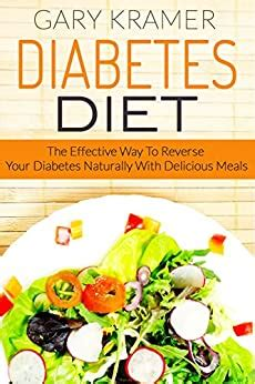 Diabetes Diet The Effective Way To Reverse Your Diabetes Naturally With Delicious Meals Blood Sugar Insulin Resistance Diet Type 2 Diabetes