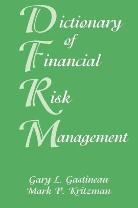 Dictionary Of Financial Risk Management Third Edition