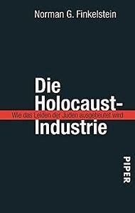 Die Holocaust Industrie Wie Das Leiden Der Juden Ausgebeutet Wird ...