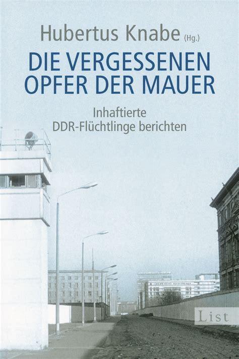 Die Vergessenen Opfer Der Mauer Inhaftierte Ddr Fluchtlinge
