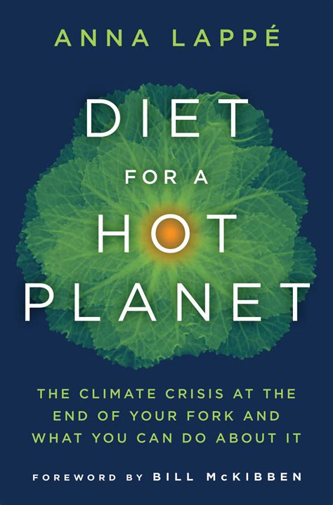 Diet For A Hot Planet The Climate Crisis At The End Of Your Fork And What You Can Do About It