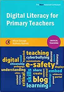 Digital Literacy For Primary Teachers Critical Teaching