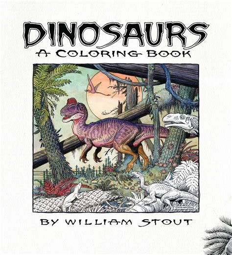 Dinosaurs A Coloring Book By William Stout