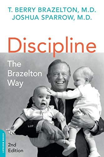 Discipline The Brazelton Way Second Edition A Merloyd Lawrence Book