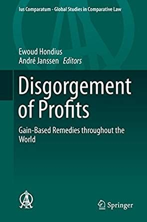 Disgorgement Of Profits Gain Based Remedies Throughout The World Ius Comparatum Global Studies In Comparative Law