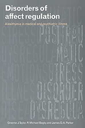 Disorders Of Affect Regulation Alexithymia In Medical A