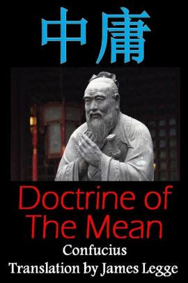 Doctrine Of The Mean Bilingual Edition English And Chinese A Confucian Classic Of Ancient Chinese Literature English And Chinese Edition