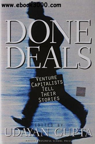 Done Deals Venture Capitalists Tell Their Stories