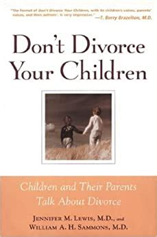 Dont Divorce Your Children Protecting Their Rights And Your Happiness