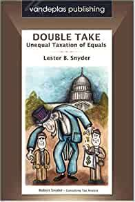 Double Take Unequal Taxation Of Equals Vandeplas Publishing Tax Law Series