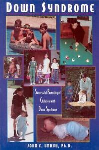 Down Syndrome Successful Parenting Of Children With Down Syndrome By John F Unruh 19940403