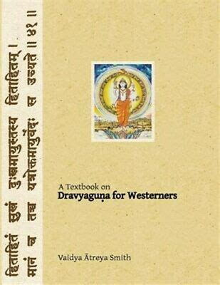 Dravyaguna For Westerners Ayurvedic Pharmacology For Western Herbs Volume 4 Ayurvedic Medicine For Westerners