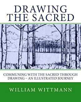 Drawing The Sacred Communing With The Sacred Through Drawing An Illustrated Journey