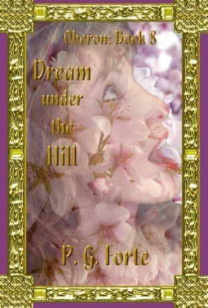 Dream Under The Hill Forte P G