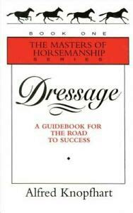 Dressage A Guidebook For The Road To Success