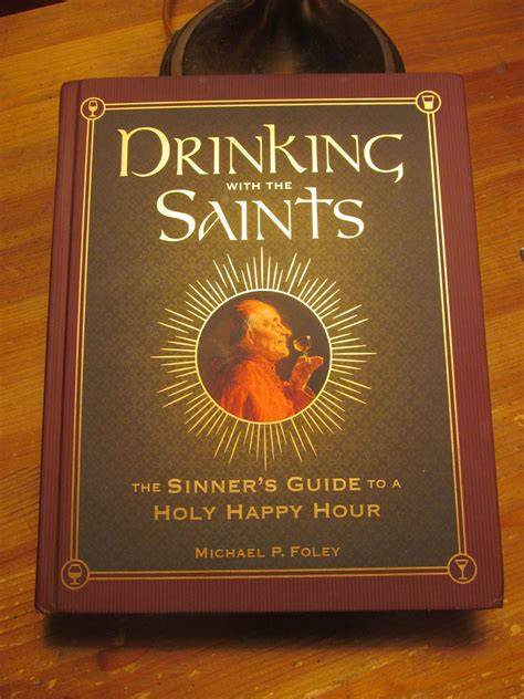 Drinking With The Saints The Sinners Guide To A Holy Happy Hour