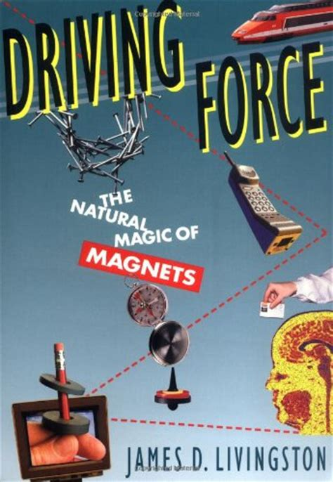 Driving Force Natural Magic Of Magnets