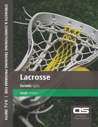 Ds Performance Strength Conditioning Training Program For Lacrosse Agility Amateur English Edition