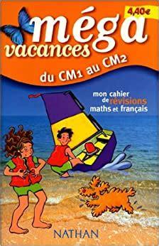 Du Cm1 Au Cm2 Mon Cahier De Revisions Maths Et Francais