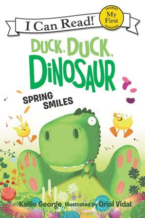 Duck Duck Dinosaur Spring Smiles My First I Can Read